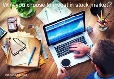 Why you choose to invest in stock market?  Stock Market seems lucrative to many traders. It is considered by many as an avenue where lots of wealth can be made. The stock market is always accompanied with lot of risks. There are always probabilities of loss while trading in the stock market...