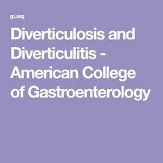 Diverticulosis and Diverticulitis - American College of Gastroenterology Sigmoid Colon, Low Fiber Diet, Decrease Appetite, Nuclear Medicine, Gastroenterology, Muscle Spasms, Abdominal Pain, Blood Vessels