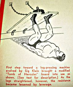 Old School DIY leg press! =D Source: 1952 Strength & Health mag
