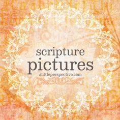 Scripture Pictures | alittleperspective.com