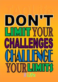 Dont limit your challenges, Challenge your limits. Poster  #success #poster #taolife #quote  Poster