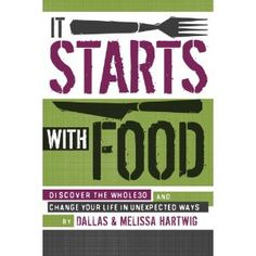 Next Health and Wellness book: It Starts with Food: Discover the Whole30 and Change Your Life in Unexpected Ways