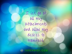 Comment yes to download this affirmation into your subconscious mind:  I let go of all my attachments and allow my desires to manifest.   To receive more, ongoing free healing support subscribe to:   http://www.miraculousmanifestations.com
