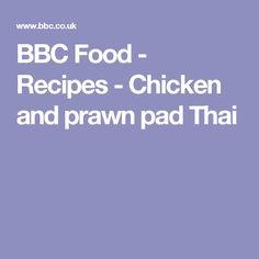 BBC Food - Recipes - Chicken and prawn pad Thai