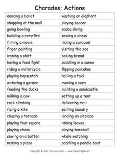 From the Game Gal Here's a list of phrases to play an acting game like charades. All of the phrases are actions to act out. Have students take turns acting out a phrase silently in front of the class. The rest of the class tries to guess what the student Charades For Kids, Charades Game, Pictionary Ideas, Words For Charades, Charades Word List, Family Game Night, Family Games, Youth Group Games, Charades