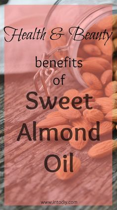 Check this out to see all the benefits of sweet almond oil for health & beauty! #DIY #almonds