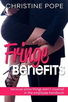 Fringe Benefits by Christine Pope, http://www.amazon.com/dp/B00D9UQNTA/ref=cm_sw_r_pi_dp_ed1Wrb0E4ZMYH