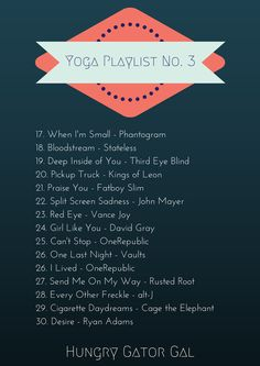 Hungry Gator Gal: Yoga Workout Playlist No. 3 . . . 30 songs on Spotify (this image is part 2)