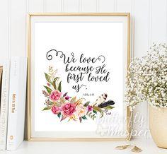 Christian wall art scripture print, Nursery Bible verse wall art, We love because he first loved us, 1 John 4:19 framed quote 8x10 11x14 5x7