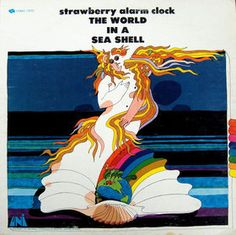 Strawberry Alarm Clock - The World in a Sea Shell (1968)  The album was not a chart success, and was the final LP to include the classic Strawberry Alarm Clock lineup. http://youtu.be/qhYLz63csS0