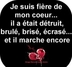 I am proud of my heart . It was destroyed burn break crush and still works The Words, Motivational Phrases, Inspirational Quotes, Love Phrases, French Quotes, Bad Mood, Positive Affirmations, Relationship Tips, True Quotes