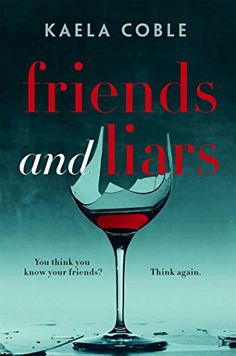 Friends and Liars by Kaela Coble https://www.amazon.co.uk/dp/B01NCRYE5G/ref=cm_sw_r_pi_dp_x_hhVlzbCXEVYX1