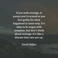 50 Revenge quotes that'll make you think before you act. Here are the best revenge quotes and sayings from the great authors that will enlig. The Best Revenge Quotes, Acting Quotes, Mindfulness Quotes, Screwed Up, Famous Quotes, Self Improvement, Bible Quotes, Thinking Of You, It Hurts