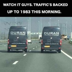 The coolest Duran Duran trucks I've seen since Memes Humor, Funny Memes, Funny Quotes, Music Memes, Funny Music, Funny Lyrics, Music Lyrics, Pictures Of The Week, Funny People