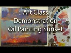 Art Class Oil Painting Demo Sunset with Mountains - Muncie, Indiana - YouTube