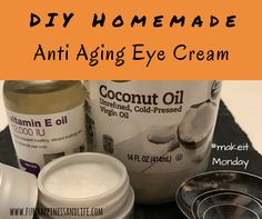 DIY Homemade eye cream can help that tired look your eyes get after being mom, wife and friend. #funhappinessandlife #makeitmonday #coconutoil