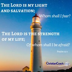 The Lord is my light and salvation; Whom shall I fear? The Lord is the strength of my life; of whom shall I be afraid? Psalm 27:1 #godlyquotes #scriptureoftheday #CCInstitute 2 Timothy 1 7, Christian Life Coaching, Life Coach Training, Scripture Of The Day, Psalm 27, Coach Quotes, Fear Of The Lord, Quotes About God, Christian Quotes