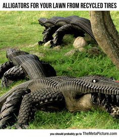"Another use for old tires! - - -unique yard art - a ""tired"" alligator - - -http:/. Tire Craft, Tyres Recycle, Recycled Tires, Reuse Recycle, Recycled Art, Recycled Materials, Reduce Reuse, Recycled Rubber, Used Tires"