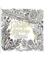 Whatever+Is+Lovely%3A+A+Coloring+Book+for+Reflection+and+Worship