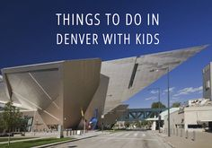 Things To Do in Denver With Kids
