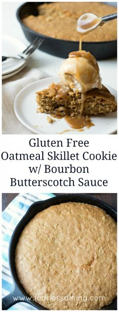 Gluten Free Oatmeal Skillet Cookie with Bourbon Butterscotch Sauce Gluten Free Bakery, Gluten Free Sweets, Gluten Free Cookies, Bourbon, Cookie Recipes, Dessert Recipes, Low Carb Protein Bars, Dessert Sans Gluten, Gluten Free Oatmeal