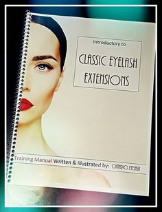 Introduction to Classic Eyelash Extensions Training Manual - $80 CAD email for purchase inquiries