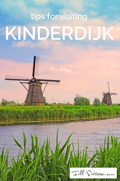 Kinderdijk - the most famous windmills in the Netherlands. The story behind them, our family trip to Kinderdijk, things we liked most and tips for your visit...