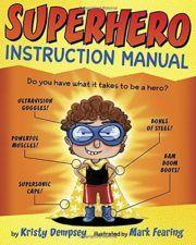 Superhero Instruction Manual Wonderful New Picture Books, Summer 2016
