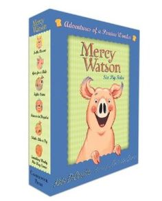 Mercy Watson: Adventures of a Porcine Wonder, by Kate DiCamillo