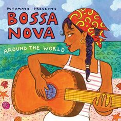 Putumayo Presents - Bossa Nova Around The World Nova, Artist Album, World Music, Music Artists, Vintage Posters, Art Quotes, Around The Worlds, Presents, Retro