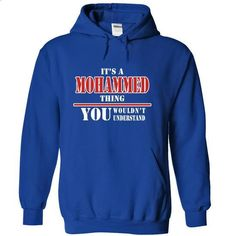 Its a MOHAMMED Thing, You Wouldnt Understand! - #under armour hoodie #navy sweater. ORDER HERE => https://www.sunfrog.com/Names/Its-a-MOHAMMED-Thing-You-Wouldnt-Understand-clxwadjohy-RoyalBlue-10227880-Hoodie.html?68278