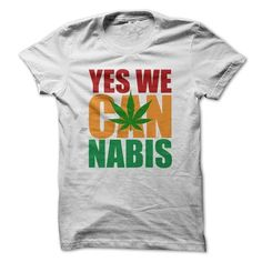 Yes We Cannabis - Obama Slogan Parody - Weed T Shirt #sunfrogshirt