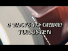 Four Ways to Effectively Grind Tungsten for TIG Welding | Mr Tig Blog on Weld.com!