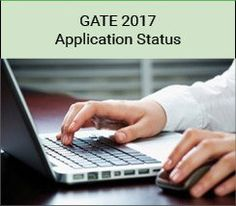 GATE 2017 Application Status – The Application Status of GATE 2017 is the facility available to the GATE 2017 applicants to check and know the status of their GATE 2017 Application Form after submissi