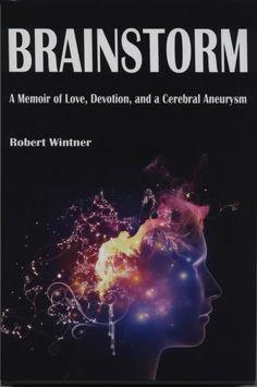 Brainstorm: A Memoir of Love, Devotion, and a Cerebral Aneurysm Blog Tour @iReadBookTours - http://roomwithbooks.com/brainstorm-a-memoir-of-love-devotion-and-a-cerebral-aneurysm-blog-tour/