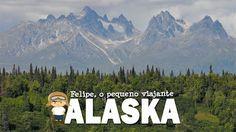 Felipe, o pequeno viajante: Alaska - o vídeo de uma viagem emocionante do início ao fim