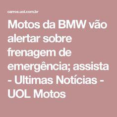 Motos da BMW vão alertar sobre frenagem de emergência; assista - Ultimas Notícias - UOL Motos