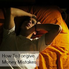 How To Forgive Money Mistakes