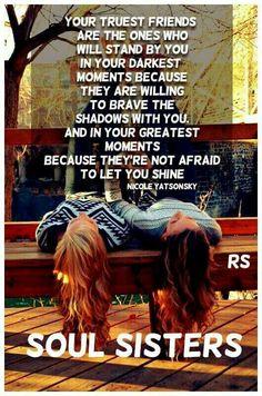 . True Friends, Best Friends, Luke 6 45, Between Friends, Stand By You, Soul Sisters, Cute Quotes, Dear Friend, Bff