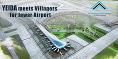 YEIDA Plan to Meet Villegers and plan to educate the locals about the project.The YEIDA and the PwC are jointly making a bid document of Jewar International Airport project International Airport, Meet