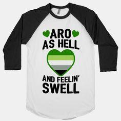 Aro As Hell And Feelin' Swell
