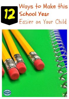 12 Ways to Make this School Year Easier on Your Child -
