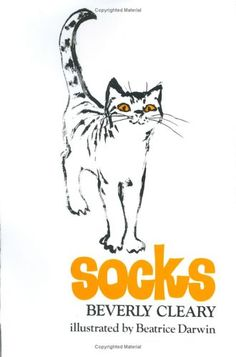 Socks by Beverly Cleary - One of my most beloved childhood books!