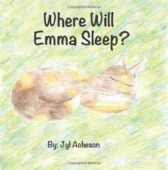 Where Will Emma Sleep? by Jyl Acheson,http://www.amazon.com/dp/1492298530/ref=cm_sw_r_pi_dp_t8Rysb12T3T04XFX