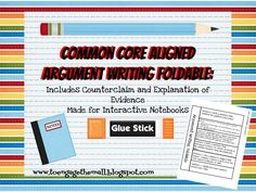 Common Core Aligned Argument writing Foldable with Counterclaim, Evidence and Explanation