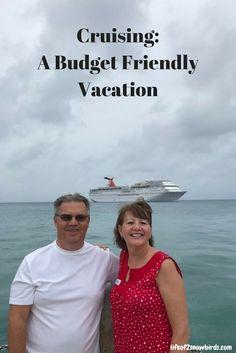 Cruising: A Budget Friendly Vacation | Life Of 2 Snowbirds