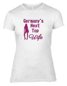 T-Shirts mit Print - JGA Shirt Braut Germany's next Top Wife - ein Designerstück von DoppelD-Druck-Design bei DaWanda