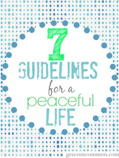 7 guidelines for living a peaceful life.