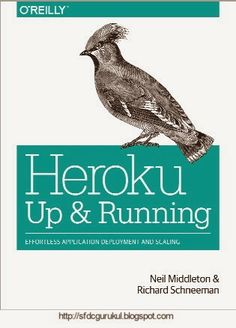 HEROKU: UP AND RUNNING - Effortless Application Aeployment and Scaling Pdf Free Download