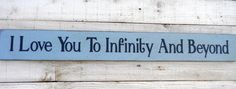I Love You To Infinity And Beyond sign